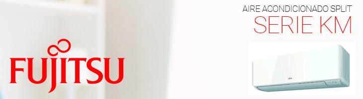 Aire acondicionado SPLIT Fujitsu Serie KM